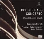 Double Bass Concerto: Rota, Bloch, Bruch