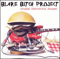 Double Distortion Burger - Blare Bitch Project