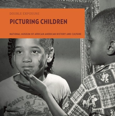 Double Exposure: Picturing Children -