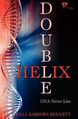 Double Helix - Bennett, Mela Barrows