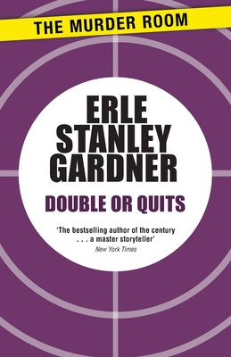 Double or Quits - Gardner, Erle Stanley
