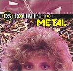 Double Shot: Metal