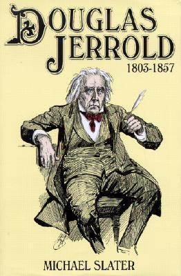 Douglas Jerrold: A Life (1803-1857) - Slater, Michael, Professor