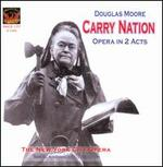 Douglas Moore: Carry Nation