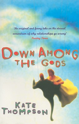 Down Among the Gods - Thompson, Kate