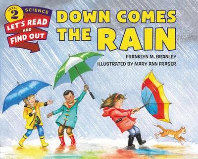 Down Comes the Rain - Branley, Franklyn M, Dr.