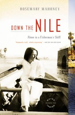 Down the Nile: Alone in a Fisherman's Skiff - Mahoney, Rosemary, M.A.