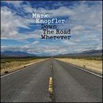 Down The Road Wherever [3LP + CD]