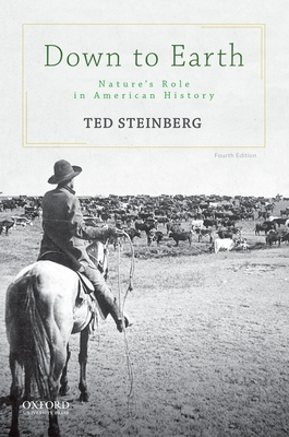 Down to Earth: Nature's Role in American History - Steinberg, Ted