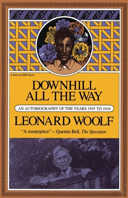 Downhill All the Way: An Autobiography of the Years 1919 to 1939 - Woolf, Leonard