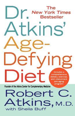 Dr. Atkins' Age-Defying Diet - Atkins, Robert C, M.D., and Buff, Sheila