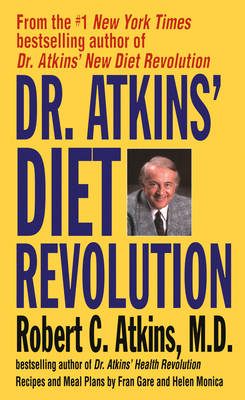 Dr. Atkins' Diet Revolution: The High Calorie Way to Stay Thin Forever - Atkins, Robert C, Dr.