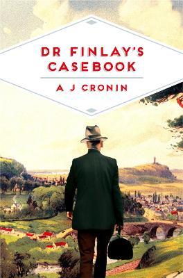 Dr Finlay's Casebook - Cronin, A. J.