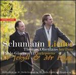Dr Jekyll & Mr Hyde: Schumann Lieder