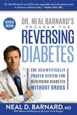 Dr. Neal Barnard's Program for Reversing Diabetes: The Scientifically Proven System for Reversing Diabetes Without Drugs - Barnard, Neal, Dr.