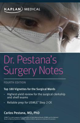 Dr. Pestana's Surgery Notes: Top 180 Vignettes for the Surgical Wards - Pestana, Carlos, Dr.