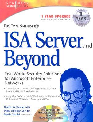 Dr. Tom Shinder's ISA Server and Beyond - Shinder, Thomas W, Dr., M.D., and Shinder, Debra Littlejohn, and Grasdal, Martin