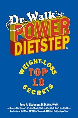Dr. Walk's Power Dietstep: Top 10 Weight-Loss Secrets - Stutman, Fred A, Dr.