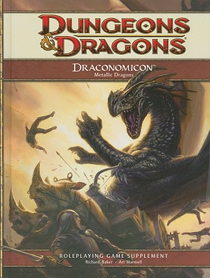 Draconomicon: Metallic Dragons - Baker, Richard, and Marmell, Ari, and Lee, Peter