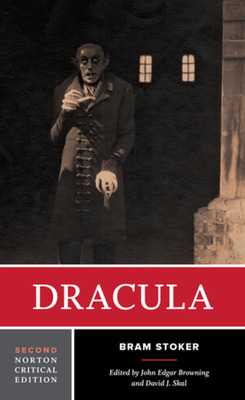 Dracula - Stoker, Bram, and Skal, David J (Editor), and Browning, John Edgar (Editor)