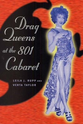Drag Queens at the 801 Cabaret - Rupp, Leila J, and Taylor, Verta