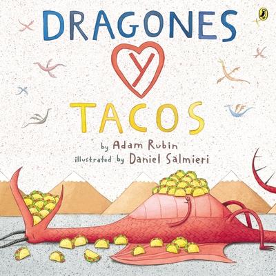 Dragones y Tacos - Rubin, Adam, and Salmieri, Daniel (Illustrator)