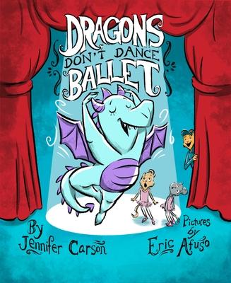 Dragons Don't Dance Ballet - Carson, Jennifer