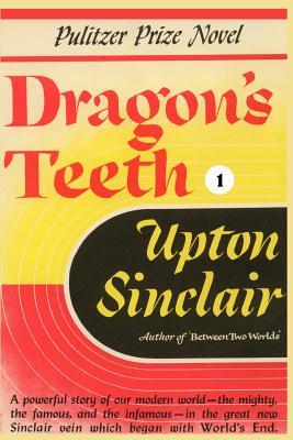 Dragon's Teeth I - Sinclair, Upton