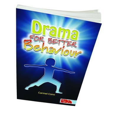 Drama for Better Behaviour - Conn, Carmel