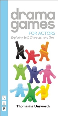 Drama Games for Actors - Unsworth, Thomasina