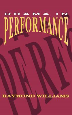 Drama in Performance - Williams, Raymond, Professor