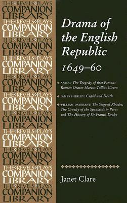 Drama of the English Republic, 1649-60 - Clare, Janet