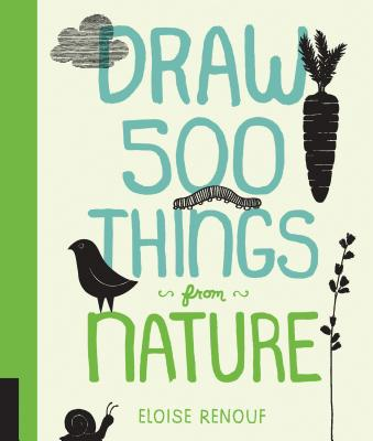 Draw 500 Things from Nature: A Sketchbook for Artists, Designers, and Doodlers - Renouf, Eloise