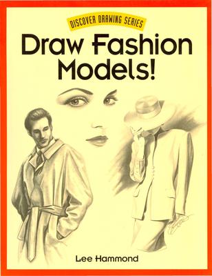 Draw Fashion Models! - Hammond, Lee