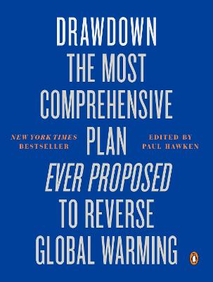 Drawdown: The Most Comprehensive Plan Ever Proposed to Reverse Global Warming - Hawken, Paul