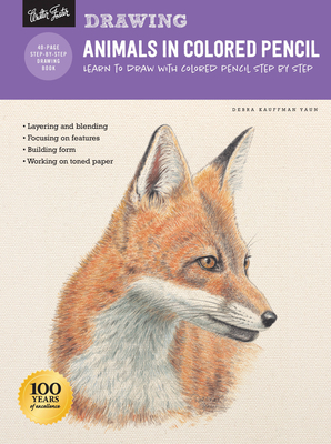 Drawing: Animals in Colored Pencil: Learn to Draw with Colored Pencil Step by Step - Kauffman Yaun, Debra