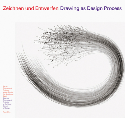 Drawing as Design Process - Olpe, Peter