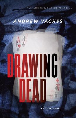 Drawing Dead - Vachss, Andrew