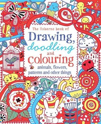 Drawing, Doodling & Colouring Animals, Flowers, Patterns and Other Things -