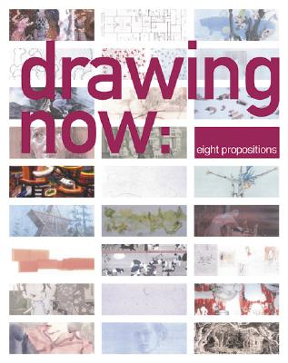 Drawing Now: Eight Propositions -