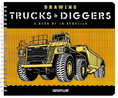 Drawing Trucks and Diggers: A Book of 10 Stencils - Caterpillar