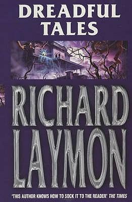 Dreadful Tales - Laymon, Richard