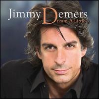 Dream a Little - Jimmy Demers