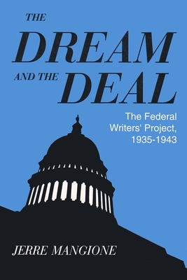 Dream and the Deal: The Federal Writers Project 1935-1943 - Mangione, Patricia