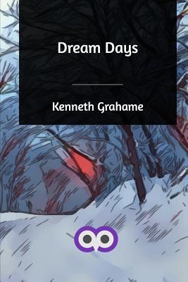 Dream Days - Grahame, Kenneth