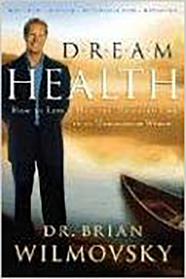 Dream Health: How to Live a Healthy, Balanced Life in an Unbalanced World - Wilmovsky, Brian