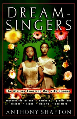 Dream Singers: The African American Way with Dreams - Shafton, Anthony