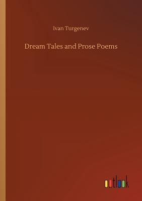 Dream Tales and Prose Poems - Turgenev, Ivan Sergeevich