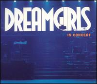 Dreamgirls in Concert: The First Complete Recording - Various Artists