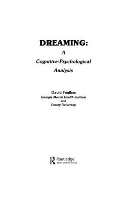 Dreaming: A Cognitive-Psychological Analysis - Foulkes, David